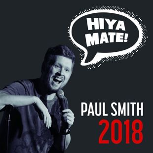Paul Smith: Hiya Mate (2018 DVD)